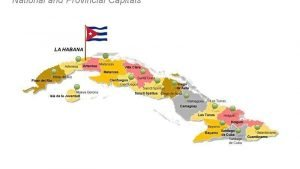 Cuba Map Detailing National and Provincial Capitals - PPT